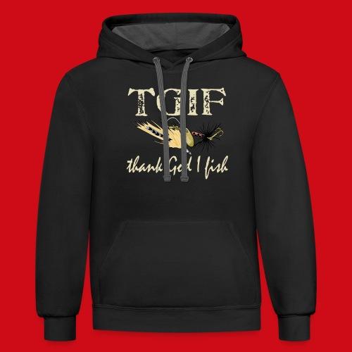 TGIF - Thank God I Fish - Unisex Contrast Hoodie