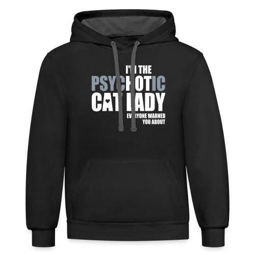 Psychotic Cat Lady - Contrast Hoodie