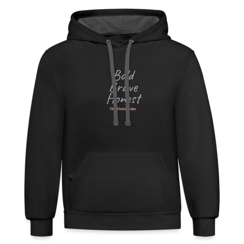 Be Bold Be Brave Be Honest - Unisex Contrast Hoodie