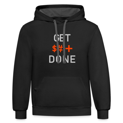 Get Shit Done - The Brand Standard - Unisex Contrast Hoodie