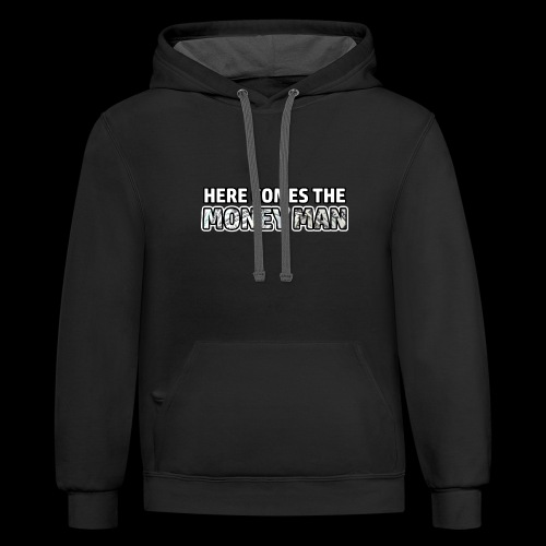 Here Comes The Money Man - Contrast Hoodie