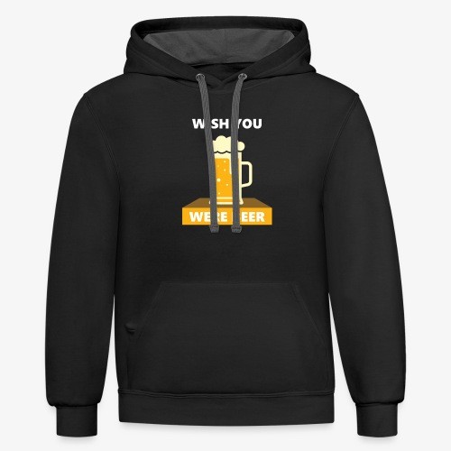 wish you were beer - Unisex Contrast Hoodie