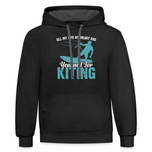 ALL MY LIFE MY HEART HAS YEARNED FOR KITING - Contrast Hoodie