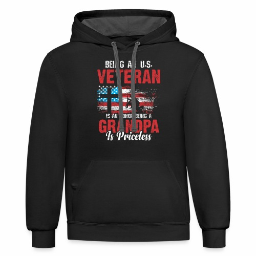 BEING AN U S VETERAN IS AN HONOR BEING A GRANDPA - Contrast Hoodie