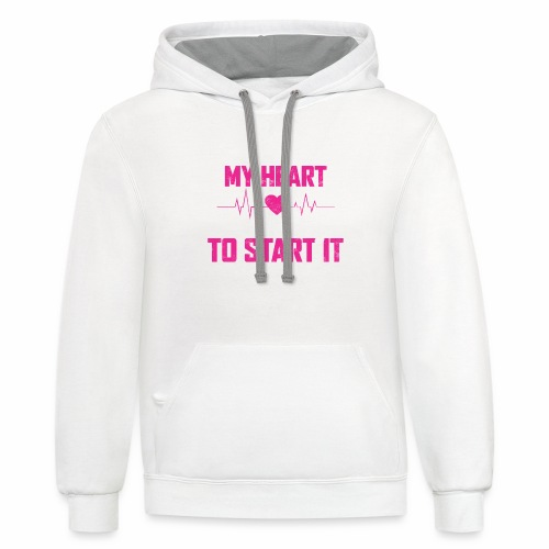 CUTE ENOUGH TO STOP MY HEART SMART ENOUGH TO START - Contrast Hoodie
