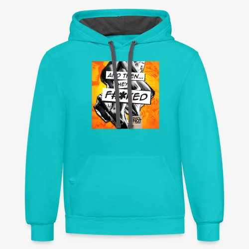 And Then They FKED Cover - Contrast Hoodie