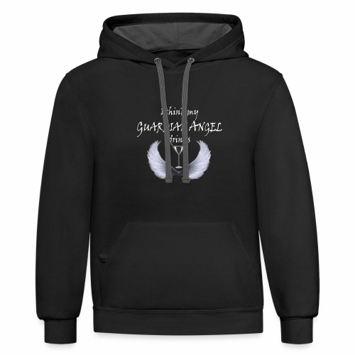I Think My Guardian Angel Drinks - Unisex Contrast Hoodie