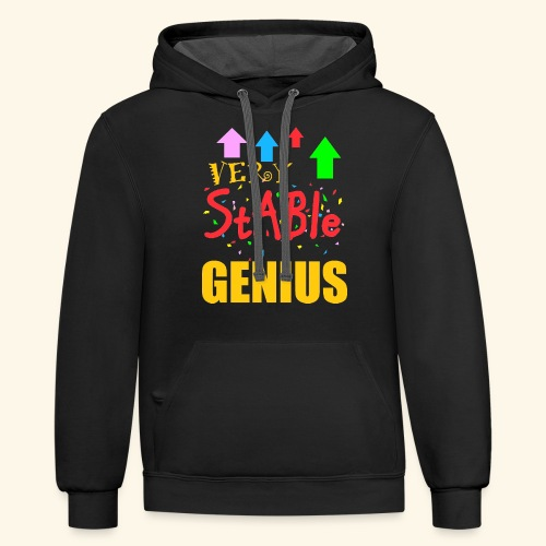 very stable genius - Contrast Hoodie