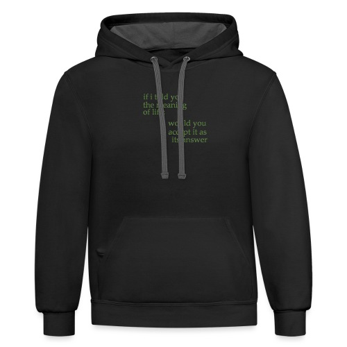 meaning of life - Contrast Hoodie