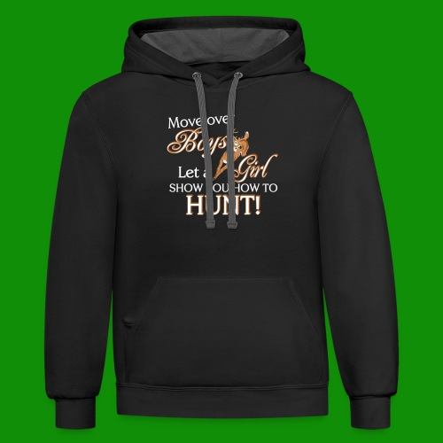 Move Over Boys, Girls Hunt - Unisex Contrast Hoodie