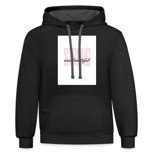 Strong and Beautiful - Contrast Hoodie
