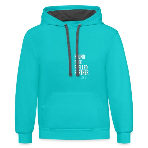 FOUND FREE FUELLED FURTHER - Contrast Hoodie