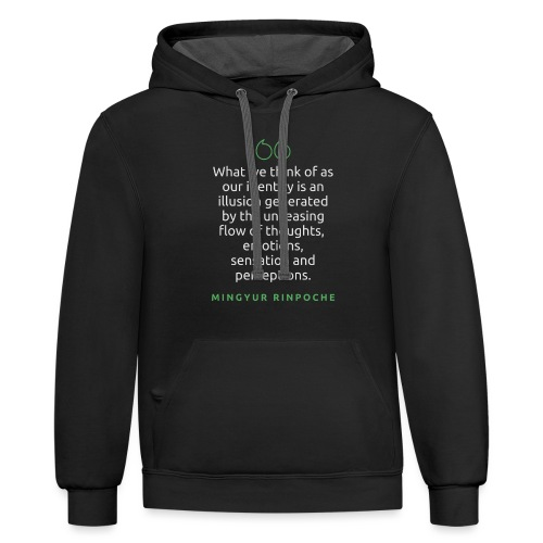 T Shirt Quote What we think of as our identity - Unisex Contrast Hoodie