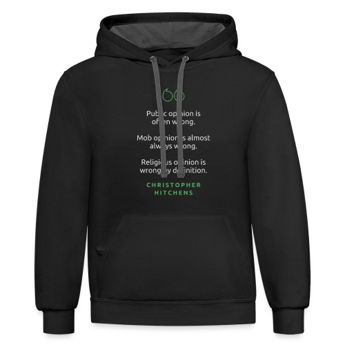 T Shirt Quote Public opinion is often wrong - Unisex Contrast Hoodie