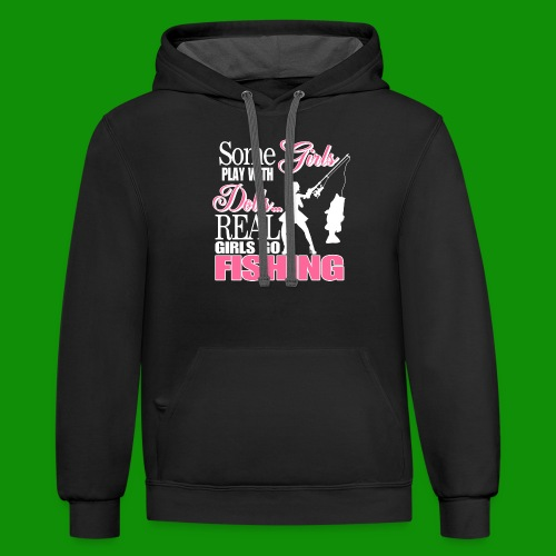 Real Girls Go Fishing - Unisex Contrast Hoodie