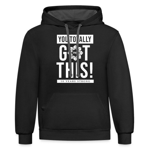 You Totally Got This - White - Unisex Contrast Hoodie
