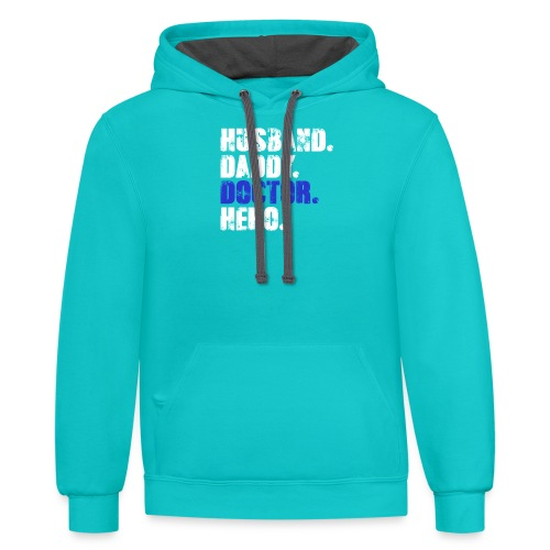 Husband Daddy Doctor Hero, Funny Fathers Day Gift - Contrast Hoodie