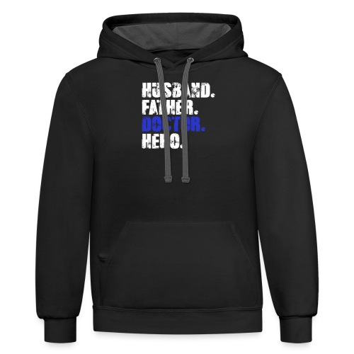 Father Husband Doctor Hero - Doctor Dad - Contrast Hoodie