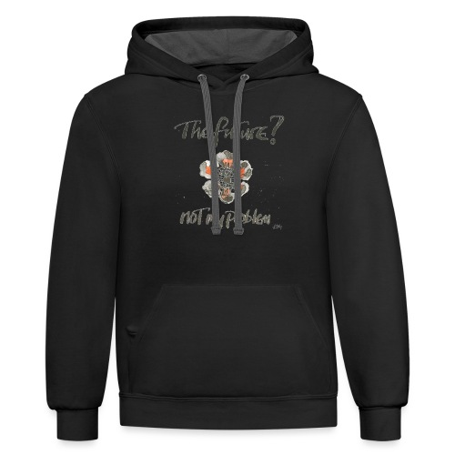 The Future not my problem - Unisex Contrast Hoodie