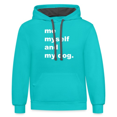 Me Myself And My Dog - Contrast Hoodie