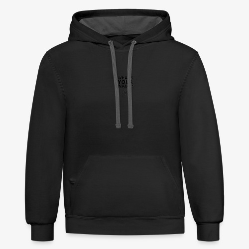 Easy conversation Starter - What's your name - Contrast Hoodie