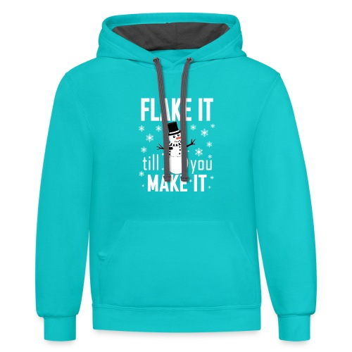 Flake It Till You Make Funny Snowman & Snowflakes - Contrast Hoodie