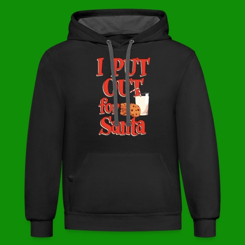 I Put Out For Santa - Unisex Contrast Hoodie