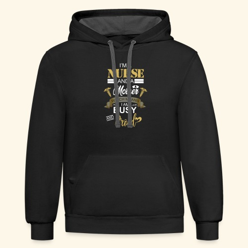 I'm a nurse and a mother - Contrast Hoodie