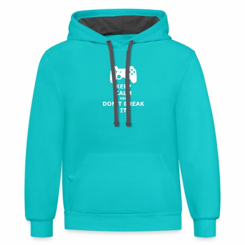 Keep Calm and don't break your game controller - Contrast Hoodie