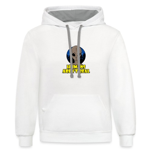 Humans Arent Real - Contrast Hoodie