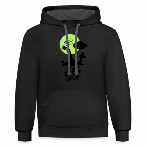 Death Before Decaf - Contrast Hoodie