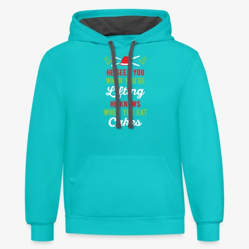 He Sees You When You're Lifting He Knows When You - Contrast Hoodie