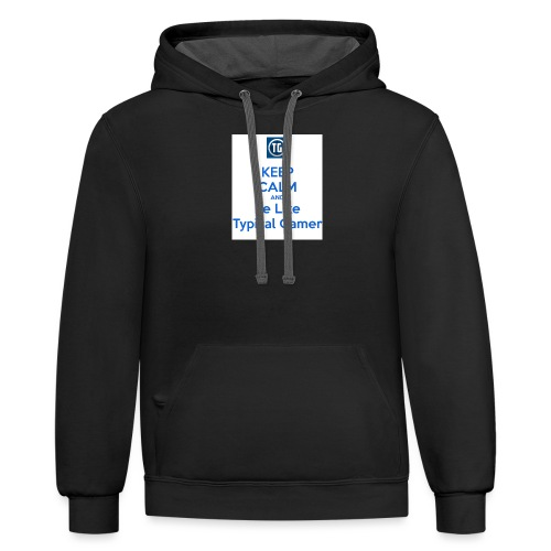 keep calm and be like typical gamer - Unisex Contrast Hoodie