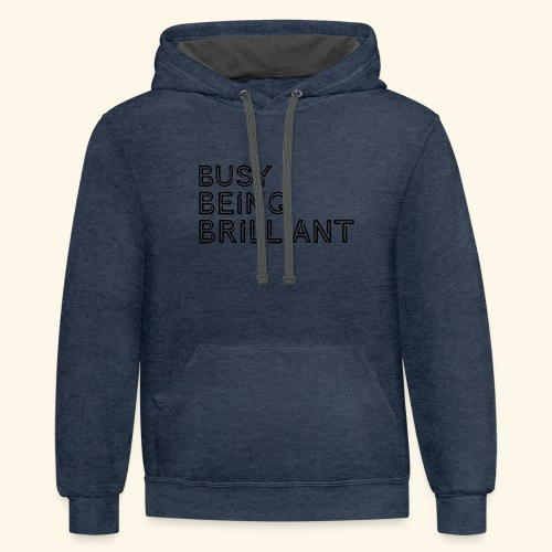 Busy Being Brilliant - Contrast Hoodie