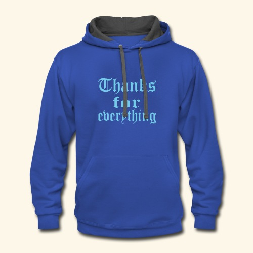 Blue Thanks for everyting - Contrast Hoodie