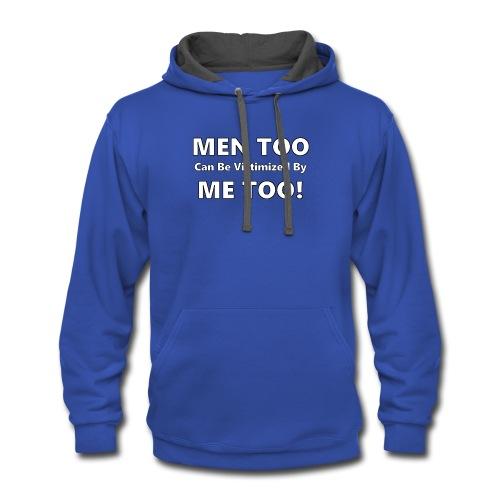 Men Too Me Too - Contrast Hoodie