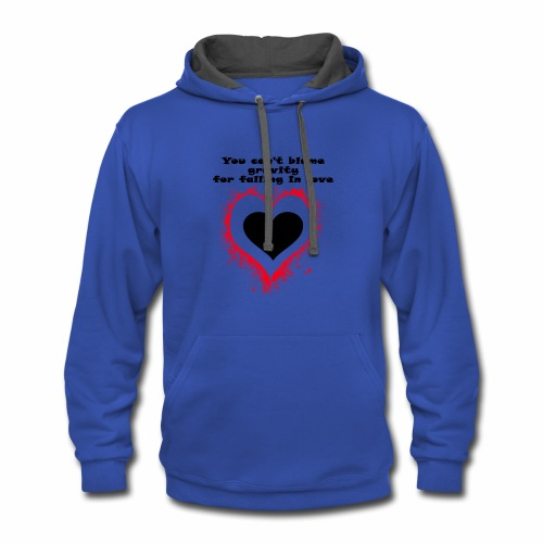 YOU CAN'T BLAME GRAVITY FOR FALLING IN LOVE - Contrast Hoodie