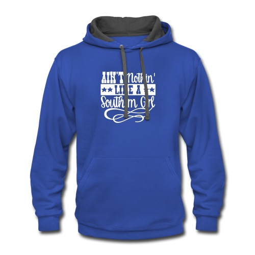 aint nothin like a southern girl - Contrast Hoodie