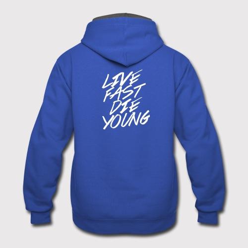 Live Fast Die Young Tees and Hoodies - Contrast Hoodie