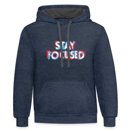 Stay Focused - Contrast Hoodie