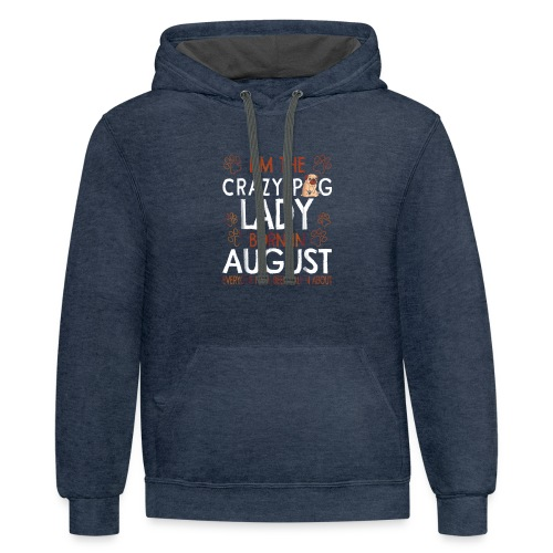 Crazy Pug Lady Born In August T Shirt Capricorn Pr - Contrast Hoodie