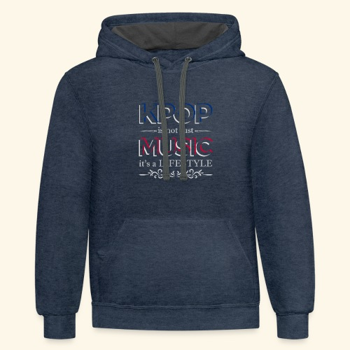 Kpop is not just Music is a Lifestyle - Contrast Hoodie