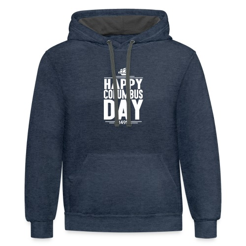 HAPPY COLUMBUS DAY - Contrast Hoodie