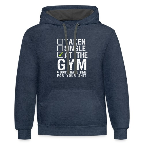 Taken Single At The Gym - Contrast Hoodie