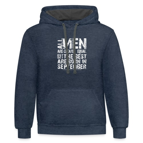 All men are created equal But only the best are bo - Contrast Hoodie