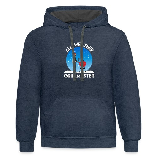 All weather grillmaster funny dad dedign - Contrast Hoodie