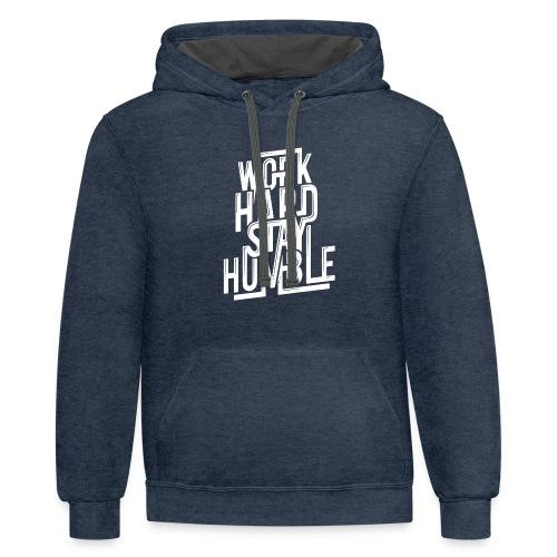 Work hard stay humble - Contrast Hoodie