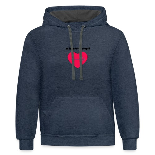 In love with stupid - Contrast Hoodie