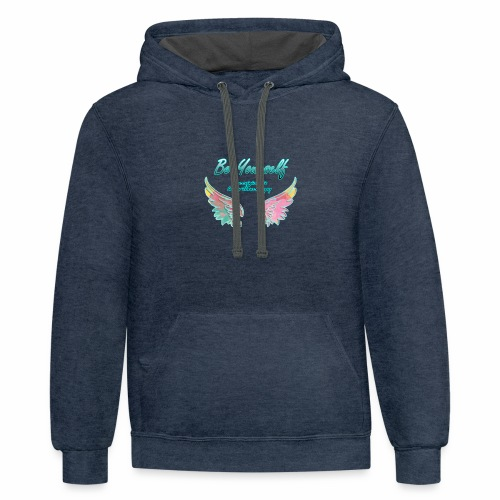 be yourself, an original is better than a copy - Contrast Hoodie