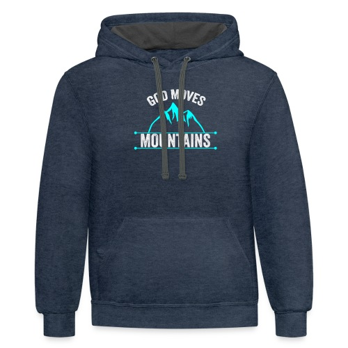 God Moves Mountains - Contrast Hoodie